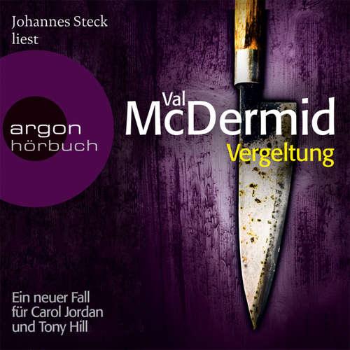 Hoerbuch Vergeltung - Ein neuer Fall für Carol Jordan und Tony Hill - Val McDermid - Johannes Steck