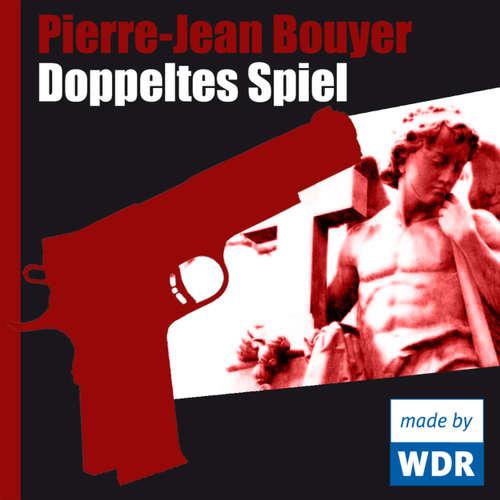 Hoerbuch Doppeltes Spiel - Pierre-Jean Bouyer - Gustav Peter Wöhler