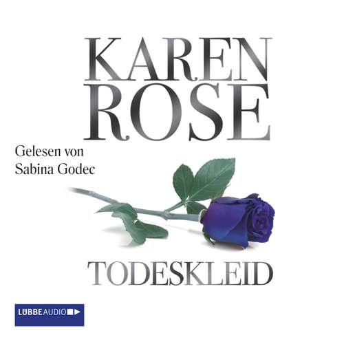 Hoerbuch Todeskleid - Karen Rose - Sabina Godec