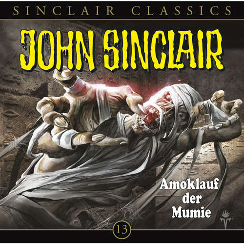 Hoerbuch John Sinclair - Classics, Folge 13: Amoklauf der Mumie - Jason Dark - Carsten Wilhelm