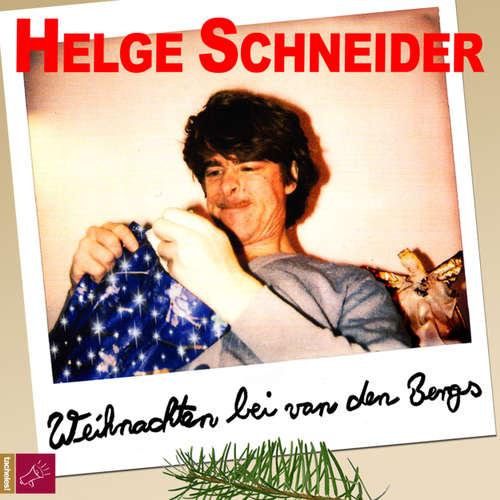 Hoerbuch Weihnachten bei van den Bergs - Helge Schneider - Helge Schneider