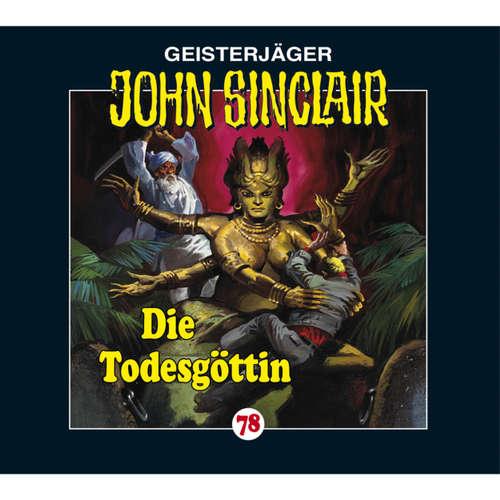 Hoerbuch John Sinclair, Folge 78: Die Todesgöttin - Jason Dark - Carsten Wilhelm