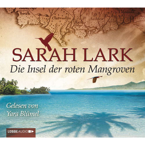 Hoerbuch Die Insel der roten Mangroven - Sarah Lark - Yara Blümel