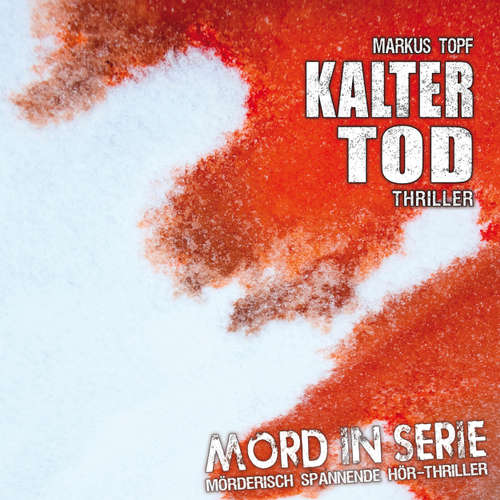 Hoerbuch Mord in Serie, Folge 6: Kalter Tod - Markus Topf - Udo Schenk