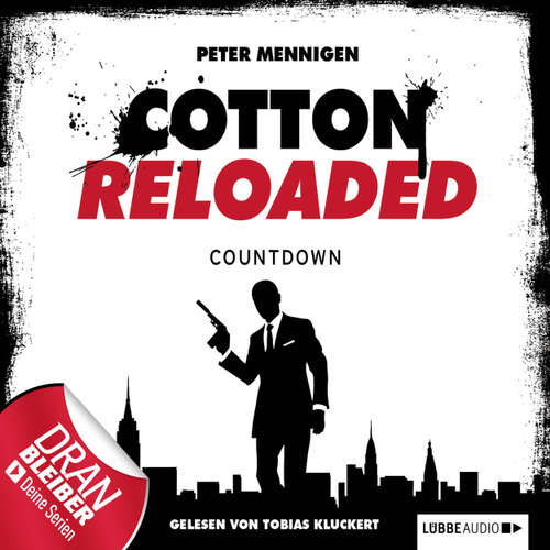 Hoerbuch Jerry Cotton - Cotton Reloaded, Folge 2: Countdown - Peter Mennigen - Tobias Kluckert