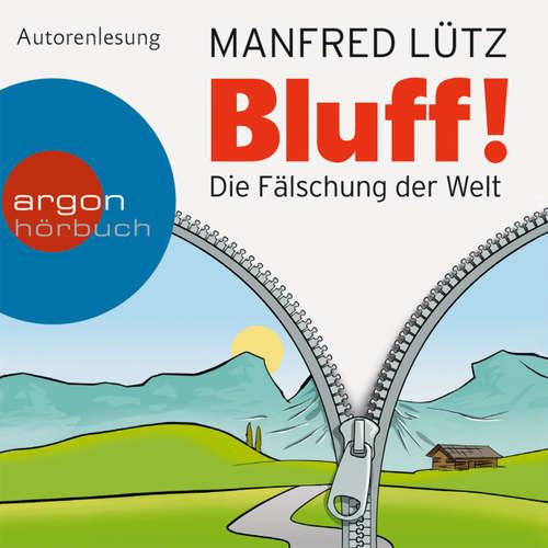 Hoerbuch Bluff! - Die Fälschung der Welt - Manfred Lütz - Manfred Lütz