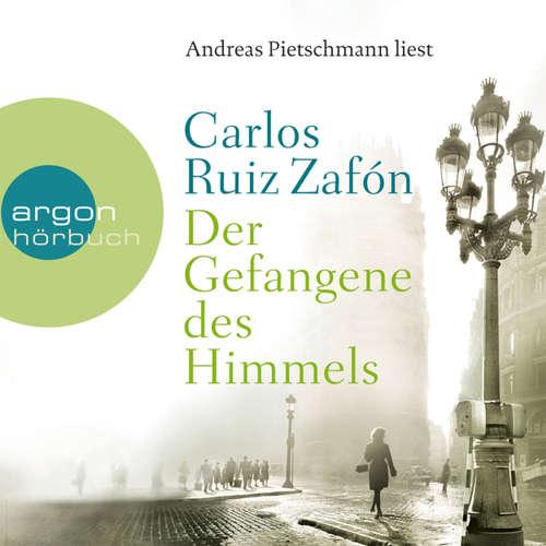 Hoerbuch Der Gefangene des Himmels - Carlos Ruiz Zafón - Andreas Pietschmann