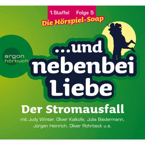 Hoerbuch ... und nebenbei Liebe, Staffel 1, Folge 5: Der Stromausfall - Katrin Wiegand - Judy Winter