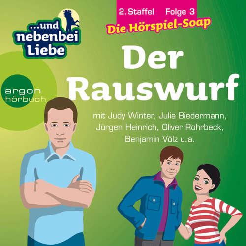 Hoerbuch ... und nebenbei Liebe, Staffel 2, Folge 3: Der Rauswurf - Katrin Wiegand - Judy Winter