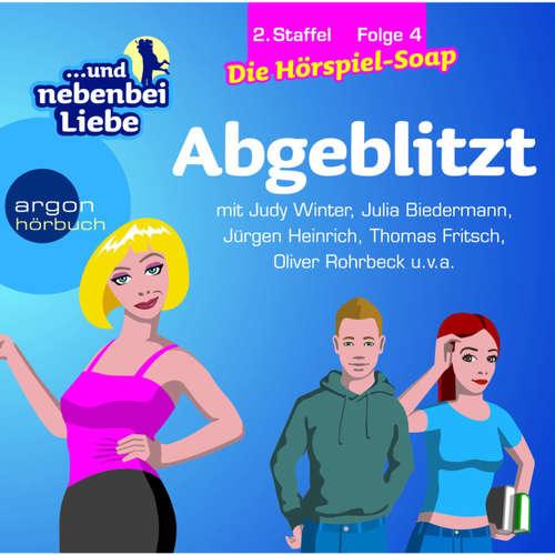 Hoerbuch ... und nebenbei Liebe, Staffel 2, Folge 4: Abgeblitzt - Katrin Wiegand - Judy Winter
