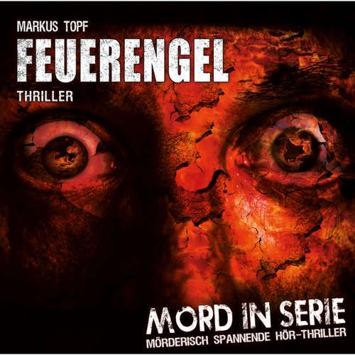 Hoerbuch Mord in Serie, Folge 4: Feuerengel - Markus Topf - Nina Spler