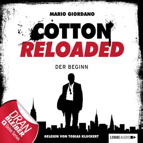 Hoerbuch Jerry Cotton - Cotton Reloaded, Folge 1: Der Beginn - Mario Giordano - Tobias Kluckert