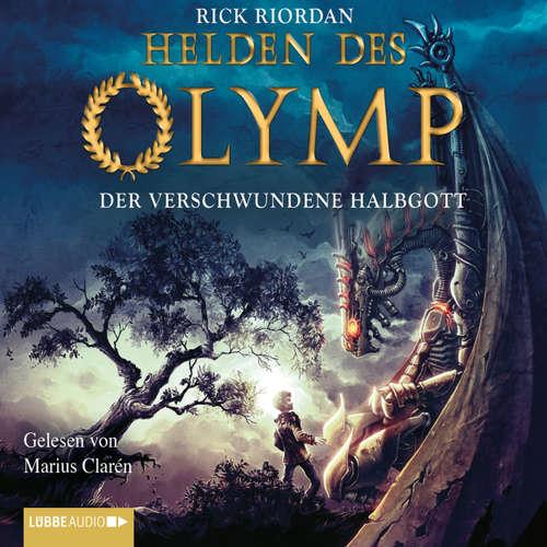 Hoerbuch Helden des Olymp, Teil 1: Der verschwundene Halbgott - Rick Riordan - Marius Clarén