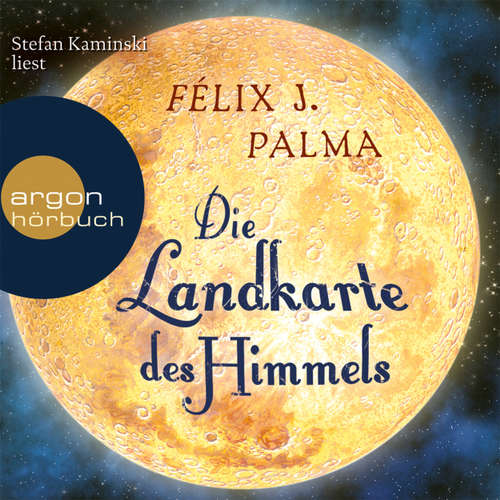 Hoerbuch Die Landkarte des Himmels - Félix J. Palma - Stefan Kaminski