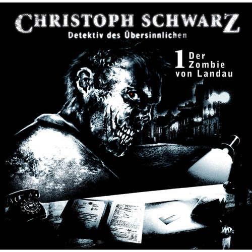 Hoerbuch Christoph Schwarz, Folge 1: Der Zombie von Landau - Otto Joachim - Sascha Rothermund
