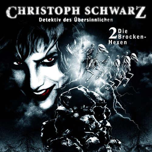 Hoerbuch Christoph Schwarz, Folge 2: Die Brocken-Hexen - Otto Joachim - Sascha Rothermund