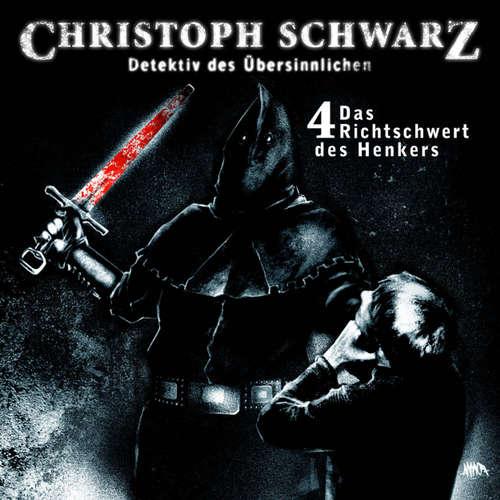 Hoerbuch Christoph Schwarz, Folge 4: Das Richtschwert des Henkers - Otto Joachim - Sascha Rothermund