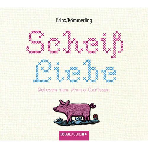 Hoerbuch Scheiß Liebe - Thomas Brinx - Anna Carlsson