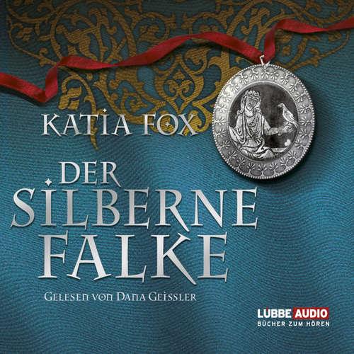 Hoerbuch Der silberne Falke - Katia Fox - Dana Geissler