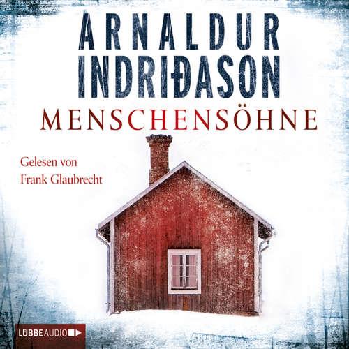 Hoerbuch Menschensöhne - Arnaldur Indriðason - Frank Glaubrecht