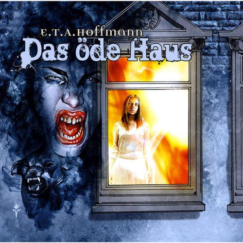 Hoerbuch E.T.A. Hoffmann, Folge 2: Das öde Haus - E.T.A. Hoffmann - David Nathan