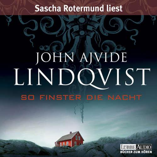 Hoerbuch So finster die Nacht - John Ajvide Lindqvist - Sascha Rotermund
