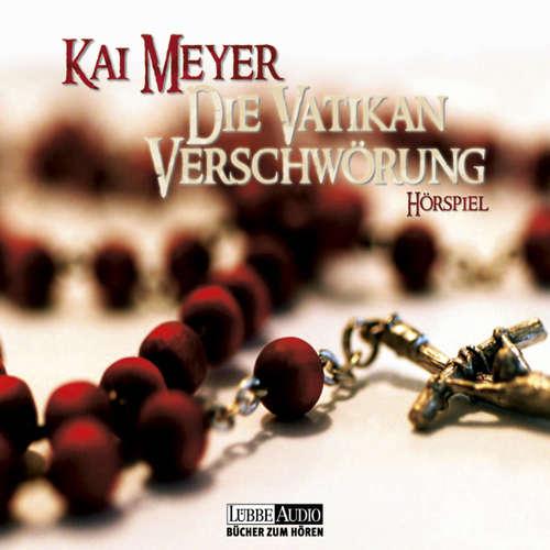 Hoerbuch Die Vatikan Verschwörung - Kai Meyer - Andreas Fröhlich