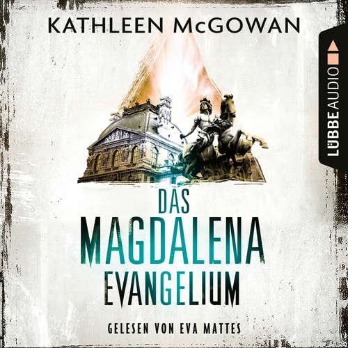 Hoerbuch Das Magdalena-Evangelium - Kathleen McGowan - Eva Mattes