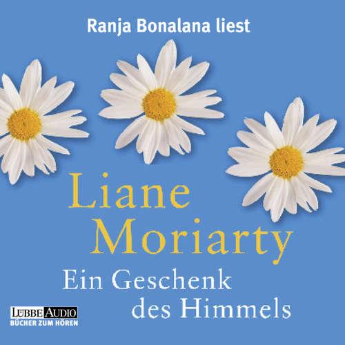 Hoerbuch Ein Geschenk des Himmels - Liane Moriarty - Ranja Bonalana