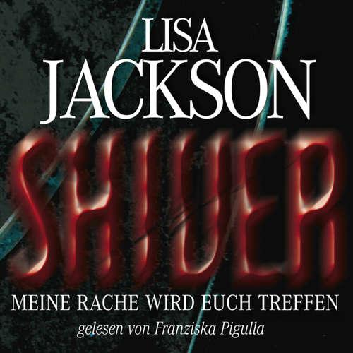 Hoerbuch Shiver - Meine Rache wird euch treffen - Lisa Jackson - Franziska Pigulla