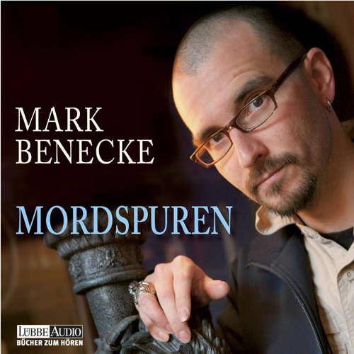 Hoerbuch Mordspuren - Neue spektakuläre Kriminalfälle - erzählt vom bekanntesten Kriminalbiologen der Welt - Mark Benecke - Mark Benecke