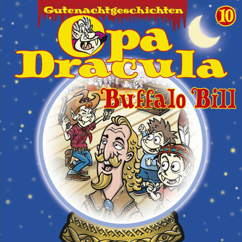 Hoerbuch Opa Draculas Gutenachtgeschichten, Folge 10: Buffalo Bill - Opa Dracula - Wolfgang Völz