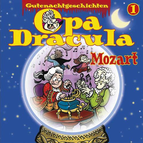 Hoerbuch Opa Draculas Gutenachtgeschichten, Folge 1: Mozart - Opa Dracula - Wolfgang Völz