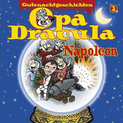Hoerbuch Opa Draculas Gutenachtgeschichten, Folge 2: Napoleon - Opa Dracula - Wolfgang Völz