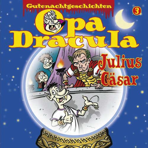 Hoerbuch Opa Draculas Gutenachtgeschichten, Folge 3: Julius Cäsar - Opa Dracula - Wolfgang Völz