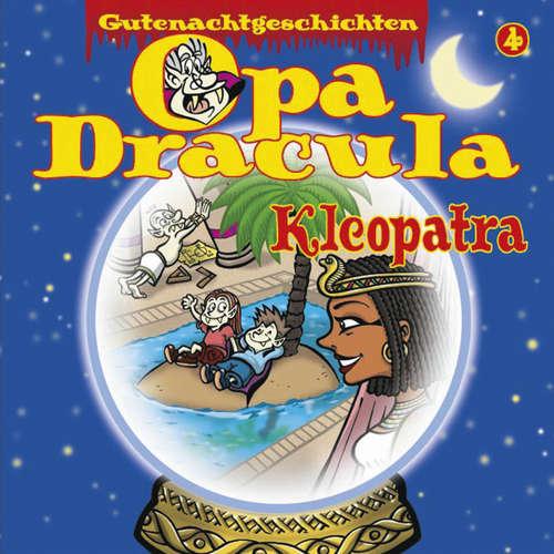 Hoerbuch Opa Draculas Gutenachtgeschichten, Folge 4: Kleopatra - Opa Dracula - Wolfgang Völz