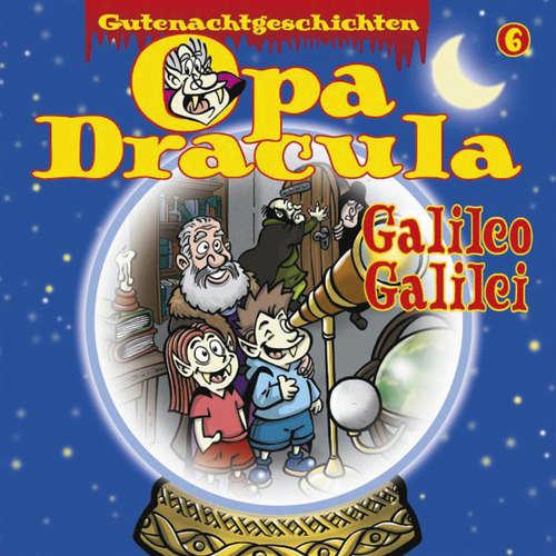 Hoerbuch Opa Draculas Gutenachtgeschichten, Folge 6: Galileo Galilei - Opa Dracula - Wolfgang Völz
