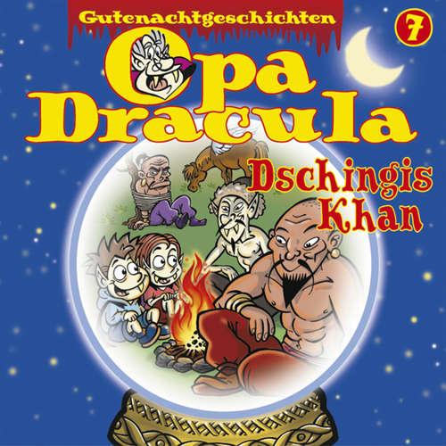 Hoerbuch Opa Draculas Gutenachtgeschichten, Folge 7: Dschingis Khan - Opa Dracula - Wolfgang Völz