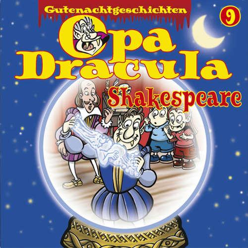 Hoerbuch Opa Draculas Gutenachtgeschichten, Folge 9: Shakespeare - Opa Dracula - Wolfgang Völz
