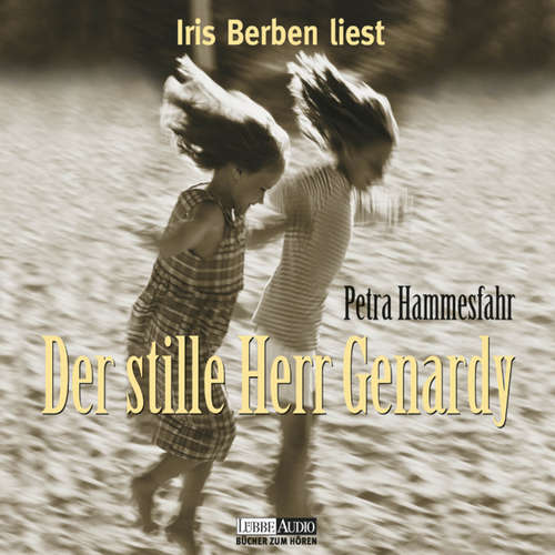 Hoerbuch Der stille Herr Genardy - Petra Hammesfahr - Iris Berben
