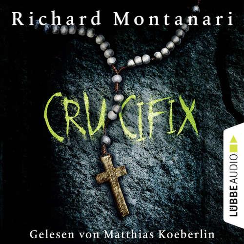 Hoerbuch Crucifix - Richard Montanari - Matthias Koeberlin