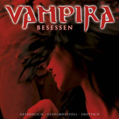 Hoerbuch Vampira, Folge 3: Besessen -  Vampira -  Diverse