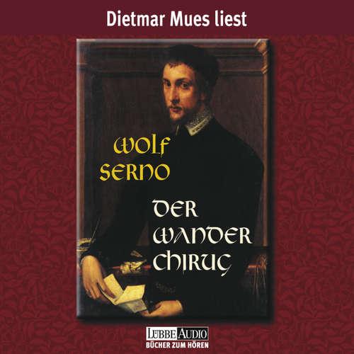 Hoerbuch Der Wanderchirurg - Wolf Serno - Dietmar Mues