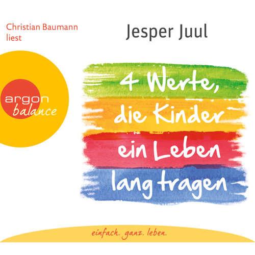 Hoerbuch Vier Werte, die Kinder ein Leben lang tragen - Jesper Juul - Wolfgang Frommlet