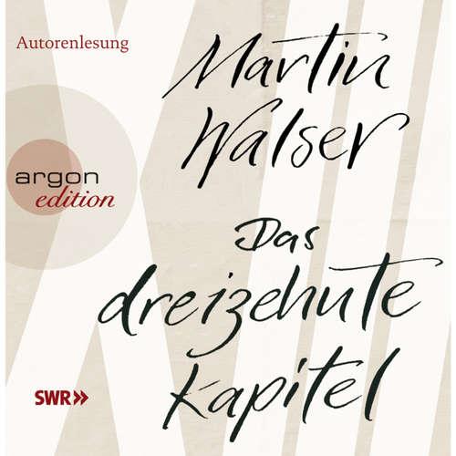 Hoerbuch Das dreizehnte Kapitel - Martin Walser -  Autorenlesung