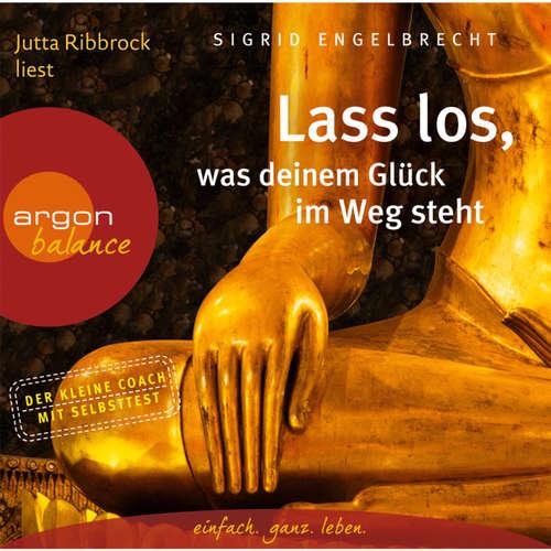 Hoerbuch Lass los, was deinem Glück im Weg steht - Sigrid Engelbrecht - Jutta Ribbrock