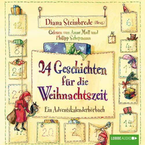 Hoerbuch 24 Geschichten für die Weihnachtszeit - Ein Adventskalenderhörbuch - Stefanie Scharnberg - Anne Moll
