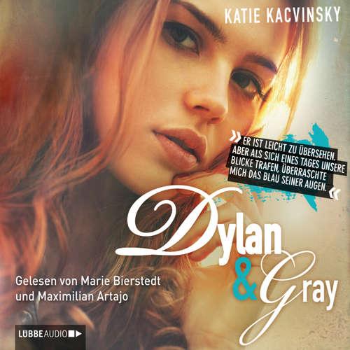 Hoerbuch Dylan & Gray - Katie Kacvinsky - Marie Bierstedt