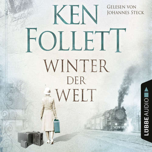 Hoerbuch Winter der Welt - Die Jahrhundert-Saga - Ken Follett - Johannes Steck
