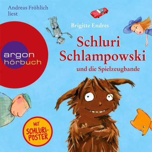 Hoerbuch Schluri Schlampowski, Schluri Schlampowski und die Spielzeugbande - Brigitte Endres - Andreas Fröhlich